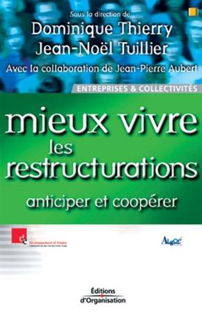Dominique Thierry, Jean-Noël Tuillier, Jean-Pierre Aubert- Mieux vivre les restructurations. anticiper et cooperer