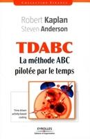 Robert S. Kaplan, Steven Anderson - Tdabc