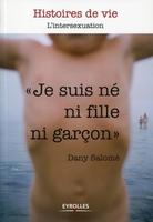 """Dany-Salomé Gillis - """"Je suis né ni fille ni garçon"""""""