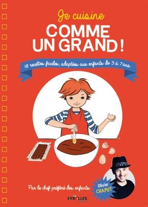 O.Chaput, O.Gouel- Je cuisine comme un grand !