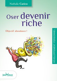 Oser devenir riche
