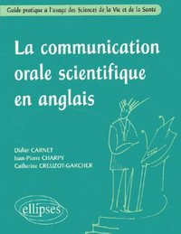 La communication orale scientifique en anglais.