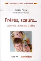 D.Pleux, C.Ollivier-Chantrel - Frères, soeurs...