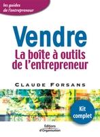 Claude Forsans - Vendre. la boite a outils de l'entrepreneur-kit complet