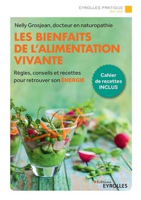 N.Grosjean- Les bienfaits de l'alimentation vivante