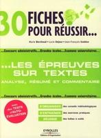 M.Berchoud, L.Dejour, J.-F.Guédon - 30 fiches pour réussir les épreuves avec des textes : analyse, résumé et commentaire