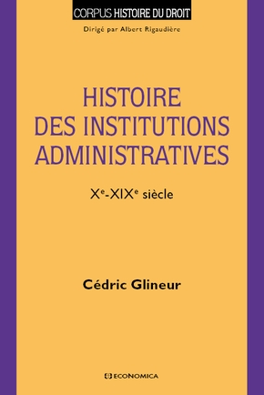 Histoire des institutions administratives - xe-xixe siècle