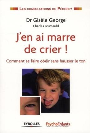 Gisèle George, Charles Brumauld, PsychoEnfant Caleïdo Editions- J'en ai marre de crier :