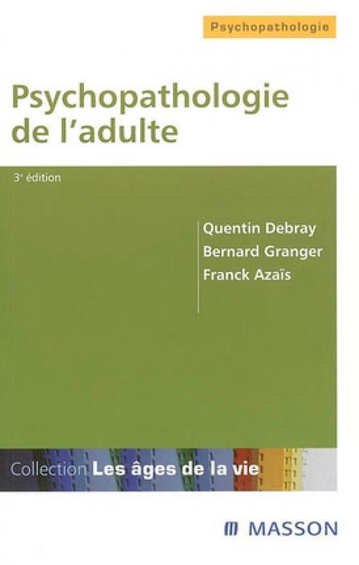 Psychopathologie de l'adulte - Quentin Debray - Librairie Eyrolles