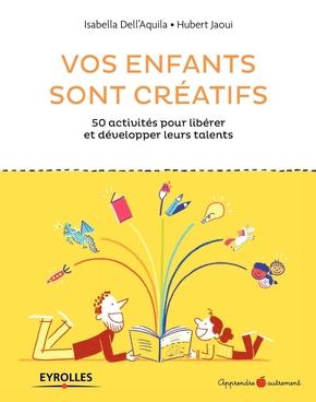 H.Jaoui, I.Dell'Aquila- Vos enfants sont créatifs