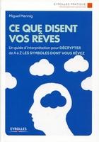 Miguel Mennig - Ce que disent vos rêves