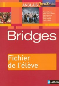 Bridges - Anglais - Seconde - Fichier de l'élève