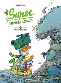 Super environman - Tome 02