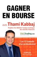 T.Kabbaj - Gagner en bourse avec Thami Kabbaj