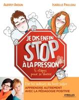 A.Akoun, I.Pailleau - Je dis (enfin) stop à la pression !