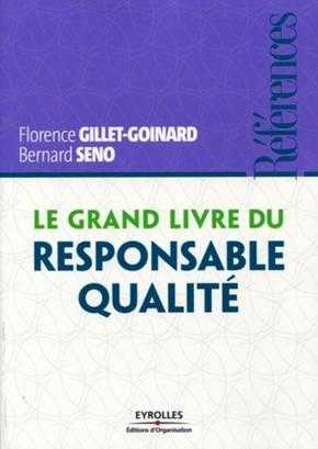 Florence Gillet-Goinard, Bernard SENO- Le grand livre du responsable qualité