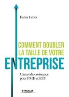 F.Letier - Comment doubler la taille de votre entreprise