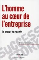 Eric Jacquemet - L'homme au coeur de l'entreprise