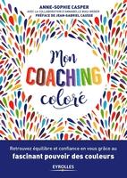 A.-S.Casper, A.Biau-Weber - Mon coaching coloré