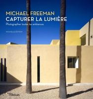 M.Freeman - Capturer la lumière