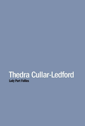 Thedra cullar-ledford: lady part follies /anglais