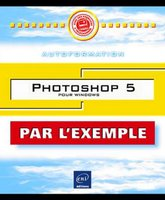 Photoshop 5 pour Windows par l'exemple