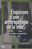 Esquisses d'une anthropologie de la ville