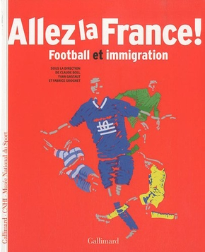 Allez la France ! - Football et immigration