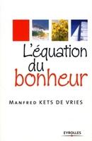 Manfred Kets de Vries - L'équation du bonheur