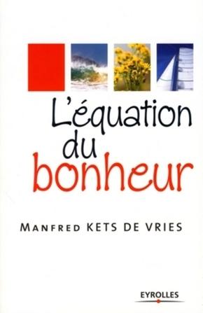 Manfred Kets de Vries- L'équation du bonheur