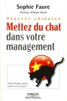 Sophie Faure - Sagesse chinoise : mettez du chat dans votre management !