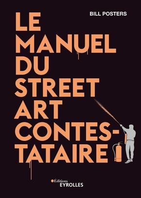 B.Posters- Le manuel du street art contestataire