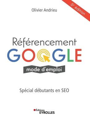 O.Andrieu- Référencement Google, mode d'emploi