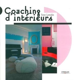 Tony Lemâle- Coaching d'intérieurs