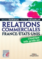Bruno Durieux, Patrick Messerlin - Relations commerciales France / Etats-Unis