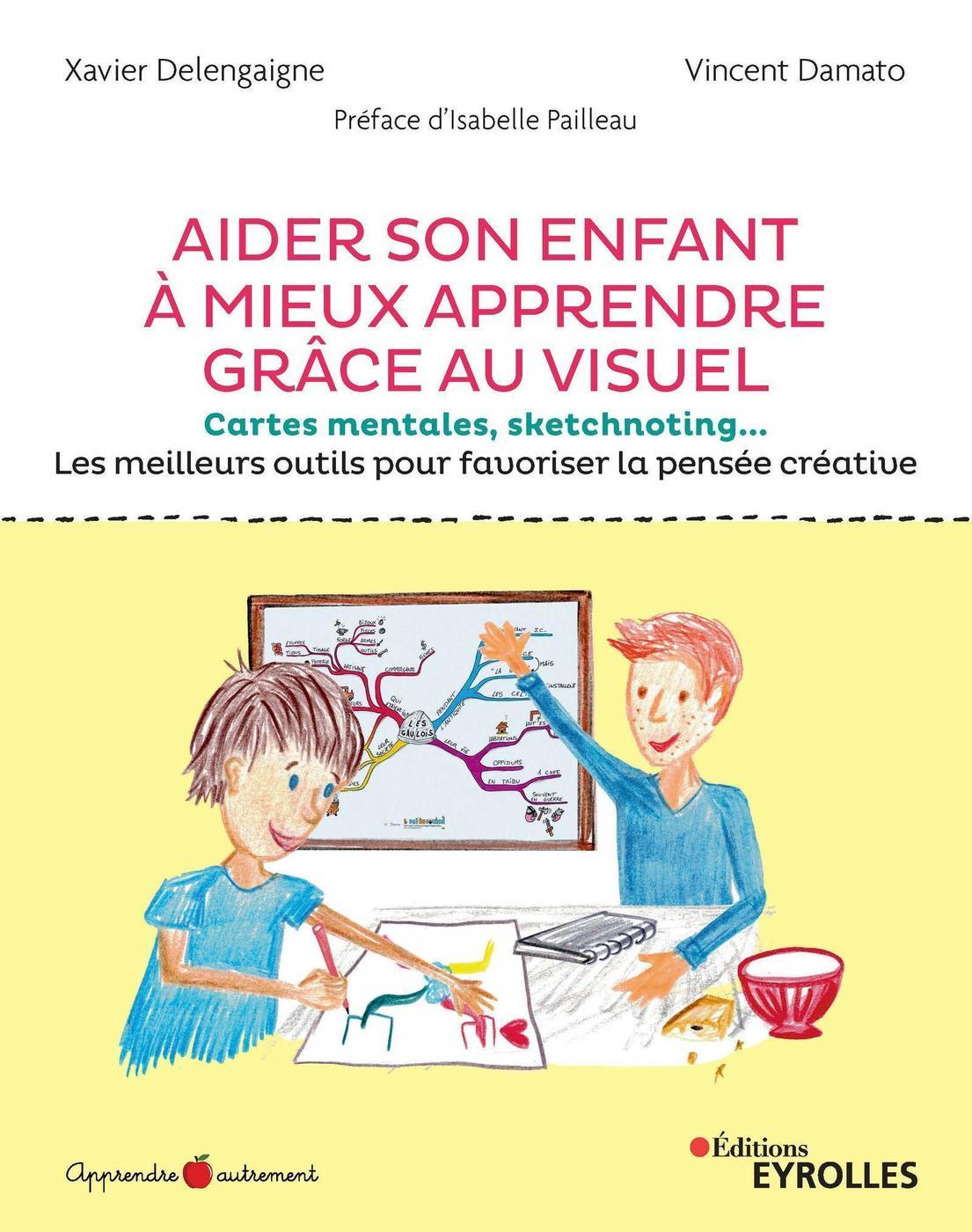 Aider Son Enfant A Mieux Apprendre Grace Au Visuel X Delengaigne Librairie Eyrolles