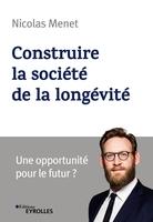 N.Menet - Construire la société de la longévité