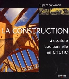 Ruppert Newman- La construction à ossature traditionnelle en chêne