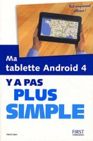 Ma tablette Android 4 - Y a pas plus simple