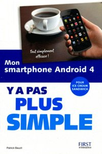 Mon smartphone Android 4 - Y a pas plus simple