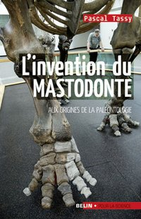 L'invention du mastodonte
