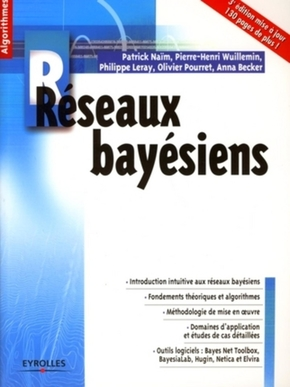 Patrick Naïm, Pierre-Henri Wuillemin, Philippe Leray, Olivier Pourret- Réseaux bayésiens