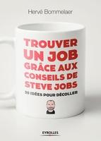 H.Bommelaer - Trouver un job grâce aux conseils de Steve Jobs