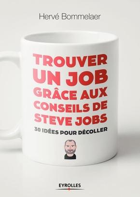 H.Bommelaer- Trouver un job grâce aux conseils de Steve Jobs