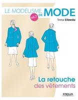 T.Gilewska - Le modélisme de mode - volume 7 la retouche des vêtements