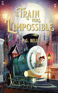 Le train vers l'impossible - Tome 1