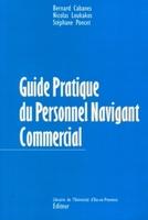 B. Cabanes, N. Loukakos, S. Poncet - Guide pratique du personnel navigant commercial