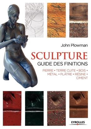 John Plowman- Sculpture : guide des finitions