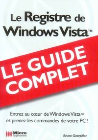 Le registre de Windows Vista - Le guide complet