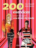 Tracy Fitzgerald, Adrian Grandon - 200 exercices pour intégrer une école de mode